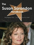 The Susan Sarandon Handbook - Everything you need to know about Susan Sarandon - Emily Smith