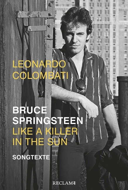 Bruce Springsteen - Like a Killer in the Sun - Leonardo Colombati