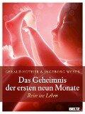Das Geheimnis der ersten neun Monate - Gerald Hüther, Ingeborg Weser