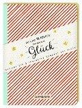 NoteBook - Das kleine Notizbuch zum großen Glück -