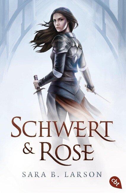 Schwert und Rose - Sara B. Larson
