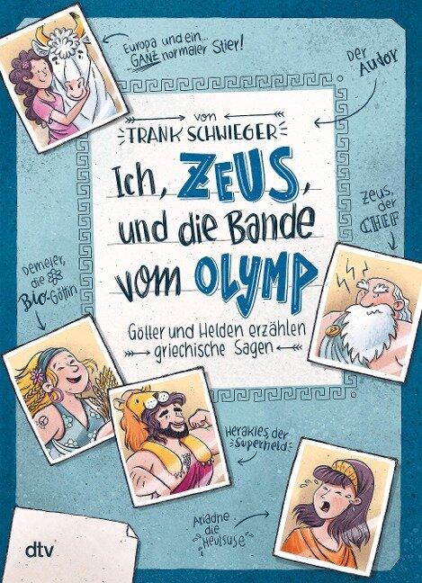 Ich, Zeus, und die Bande vom Olymp - Götter und Helden erzählen griechische Sagen - Frank Schwieger