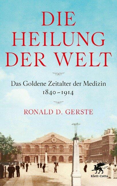 Die Heilung der Welt - Ronald D. Gerste