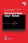 Robust Control Design Using H-infinity Methods - Ian R. Petersen, Andrey V. Savkin, Valery A. Ugrinovskii