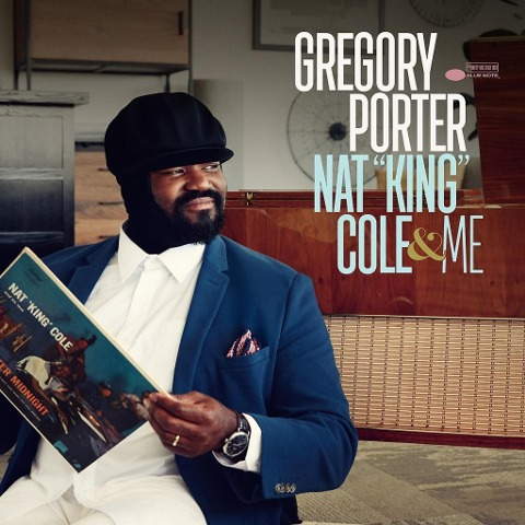 Gregory Porter, Nat King Cole & Me -