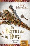 Die Herrin der Burg - Ulrike Schweikert