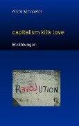 Capitalism kills love - Aemi Schroeter