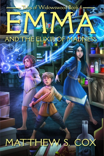 Emma and the Elixir of Madness (Tales of Widowswood, #4) - Matthew S. Cox