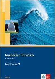 Lambacher Schweizer. 11. Schuljahr. Basistraining. Arbeitsheft plus Lösungen. Bayern -