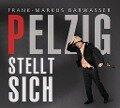 Pelzig stellt sich - Frank-Markus Barwasser
