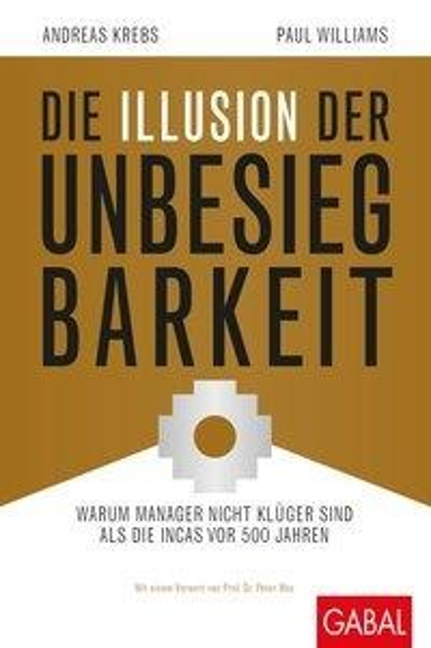 Die Illusion der Unbesiegbarkeit - Paul Williams, Andreas Krebs