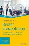 Besser konzentrieren - Gabriele Mühlbauer