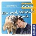 Hör mal, Mensch! Dein Hund - Martin Rütter