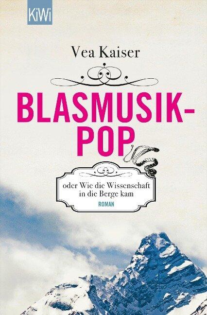 Blasmusikpop oder Wie die Wissenschaft in die Berge kam - Vea Kaiser
