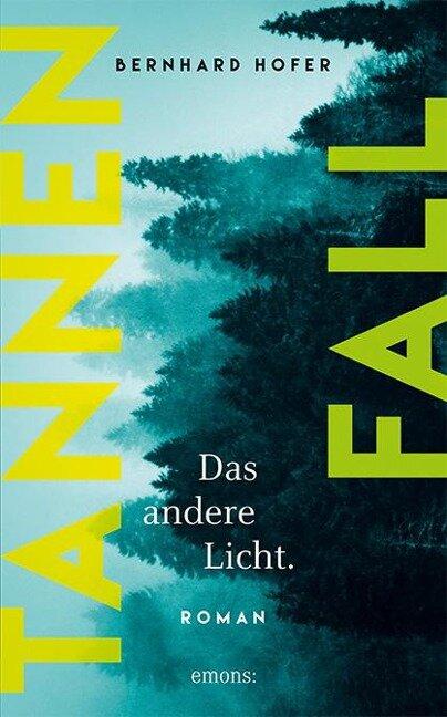 Tannenfall. Das andere Licht (Teil 2) - Bernhard Hofer