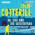 Dr. Siri und die Geisterfrau - - Colin Cotterill