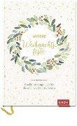 Unsere Weihnachtsfeste: Ein Erinnerungsbuch für die schönste Zeit des Jahres -