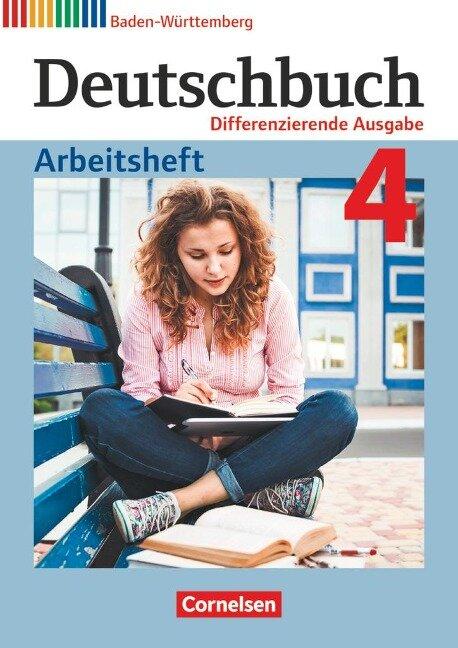 Deutschbuch Band 4: 8. Schuljahr - Differenzierende Ausgabe Baden-Württemberg - Arbeitsheft mit Lösungen - Dorothea Fogt, Agnes Fulde, Andreas Glas, Christian Weißenburger