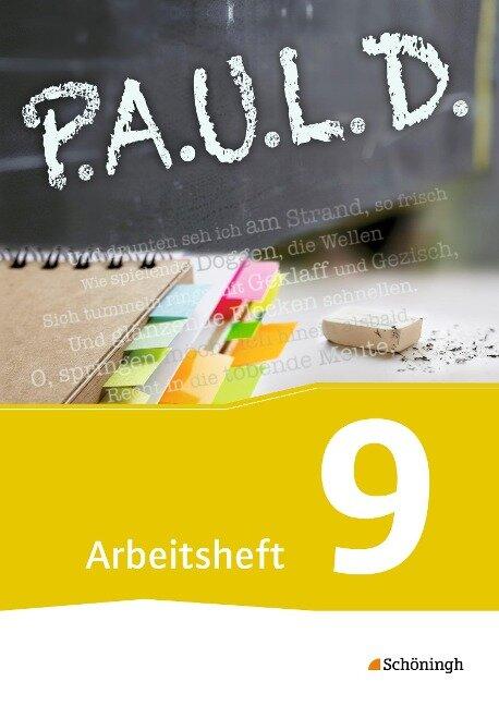 P.A.U.L. D. (Paul) 9. Arbeitsheft. Gymnasien und Gesamtschulen - Neubearbeitung -