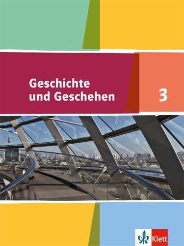 Geschichte und Geschehen.Schülerband. 9. Klasse. Nordrhein-Westfalen, Hamburg, Schleswig-Holstein, Mecklenburg-Vorpommern -