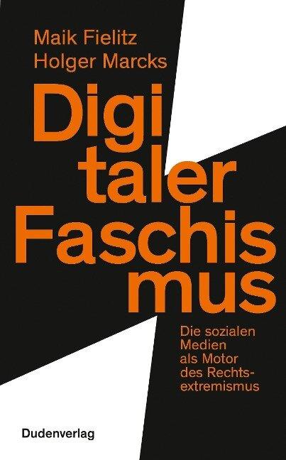 Digitaler Faschismus - Maik Fielitz, Holger Marcks
