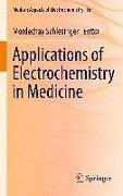 Applications of Electrochemistry in Medicine -