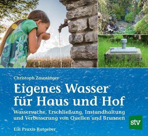 Eigenes Wasser für Haus und Hof - Christoph Zaussinger