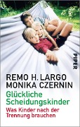 Glückliche Scheidungskinder - Remo H. Largo, Monika Czernin