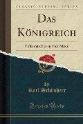 Das Königreich - Karl Schönherr