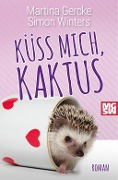 Küss mich, Kaktus - Martina Gercke, Simon Winters