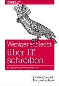 Weniger schlecht über IT schreiben - Christina Czeschik, Matthias Lindhorst