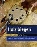 Holz biegen - Wolfgang Fiwek