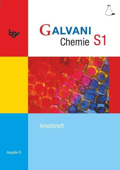 Galvani Chemie S1 Ausgabe B. Arbeitsheft -
