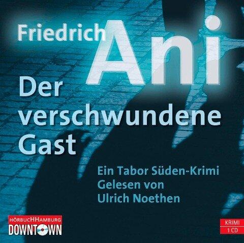 Der verschwundene Gast - Friedrich Ani