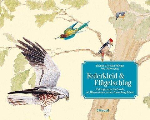 Federkleid & Flügelschlag - Thomas Griesohn-Pflieger, Iris Lichtenberg