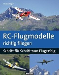 RC-Flugmodelle richtig fliegen - Thomas Riegler