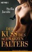 Der Kuss des schwarzen Falters - Stella Jacobi