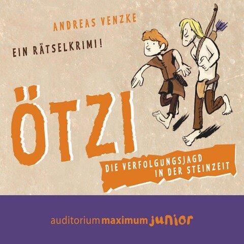 Ötzi - Die Verfolgungsjagd in der Steinzeit. Ein Rätselkrimi - Andreas Venzke
