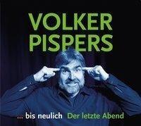 ... bis neulich. der letzte Abend - Volker Pispers