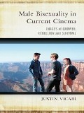 Male Bisexuality in Current Cinema - Justin Vicari