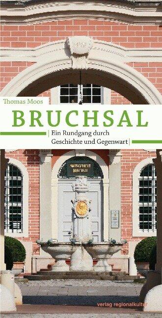 Bruchsal. Ein Rundgang durch Geschichte und Gegenwart