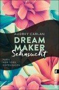 Dream Maker - Sehnsucht - Audrey Carlan