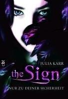 The Sign - Nur zu deiner Sicherheit - Julia Karr