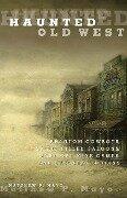 Haunted Old West - Matthew P. Mayo