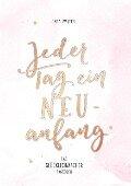 Jeder Tag ein Neuanfang - Jana Walter