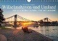 Wilhelmshaven und Umland - Idyllische Motive von Häfen, Meer und Landschaft (Wandkalender 2018 DIN A4 quer) - Rainer Ganske Fotografie