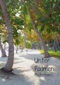 Unter Palmen (Posterbuch DIN A3 hoch) - Tim E. Klein
