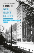 Kroch - der Name bleibt - Hans-Otto Spithaler, Rolf H. Weber, Monika Zimmermann