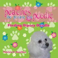 Peaches the Private Eye Poodle: Finding Dipsey Doodle - Patricia D. Hamilton Patricia D. Hamilton