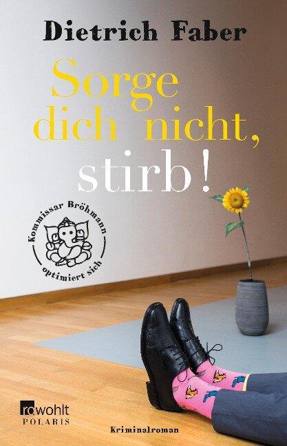 Sorge dich nicht, stirb! - Dietrich Faber